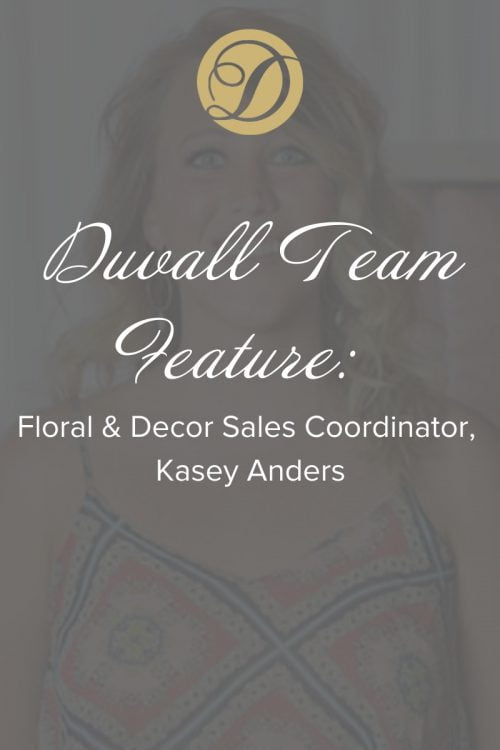 Floral & Decor Sales Coordinator, Kasey Anders