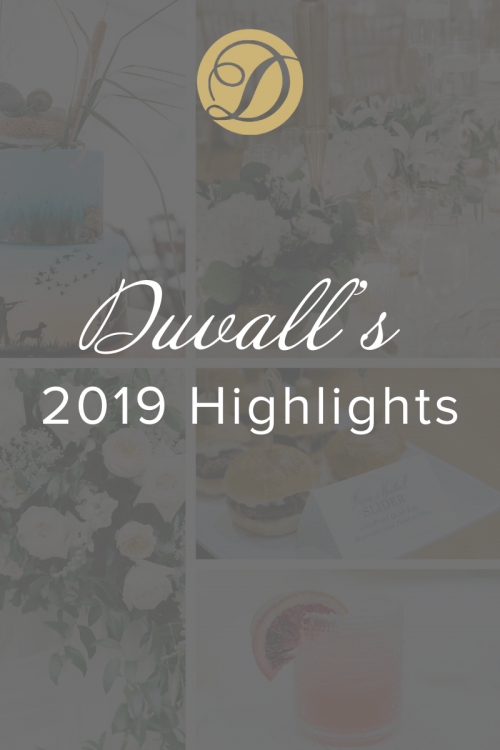 Duvall's 2019 Highlights Duvall Catering & Events